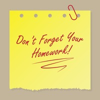 Don't forget your homework