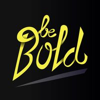 Be bold motivational quote
