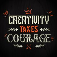 Creativity takes courage typography design
