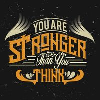 You are stronger than you think typography design