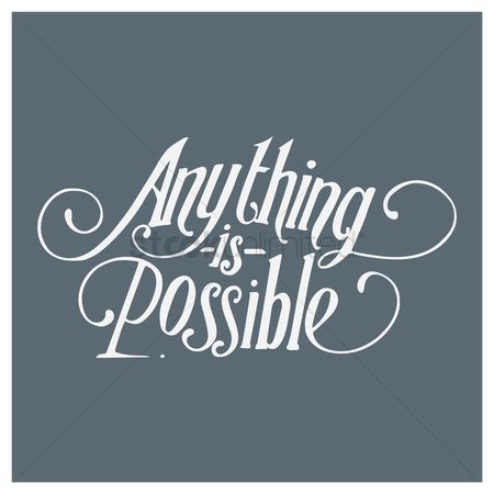 Fonts : Anything is possible quote