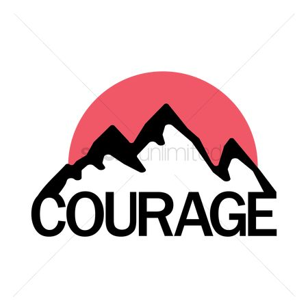 Brave : Courage with mountain design