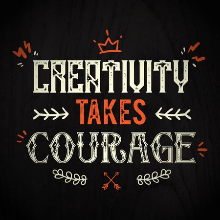 Brave : Creativity takes courage typography design