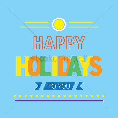 Happy summer : Happy holidays to you