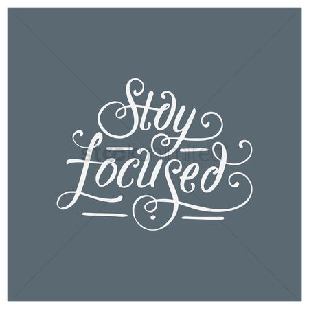 Fonts : Stay focused quote