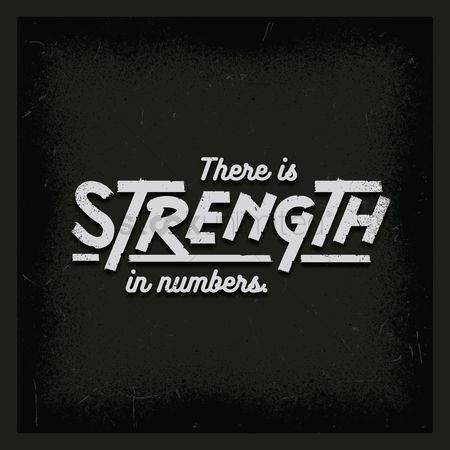 Inspiring : There is strength in numbers typography design