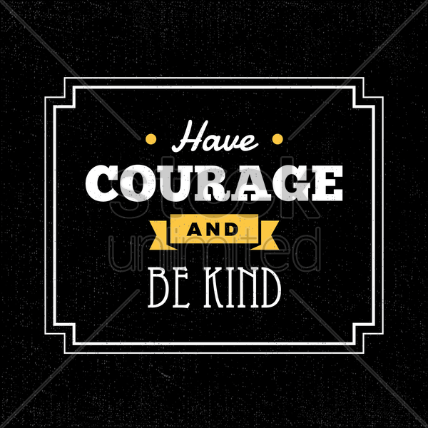 courage typography design vector graphic