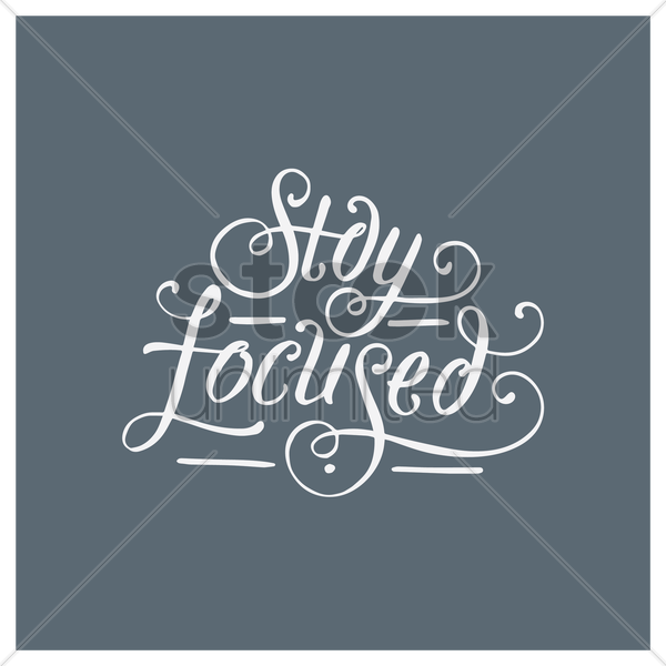 Stay Focused Quotes Fair Stay Focused Quote Vector Image  1571038  Stockunlimited
