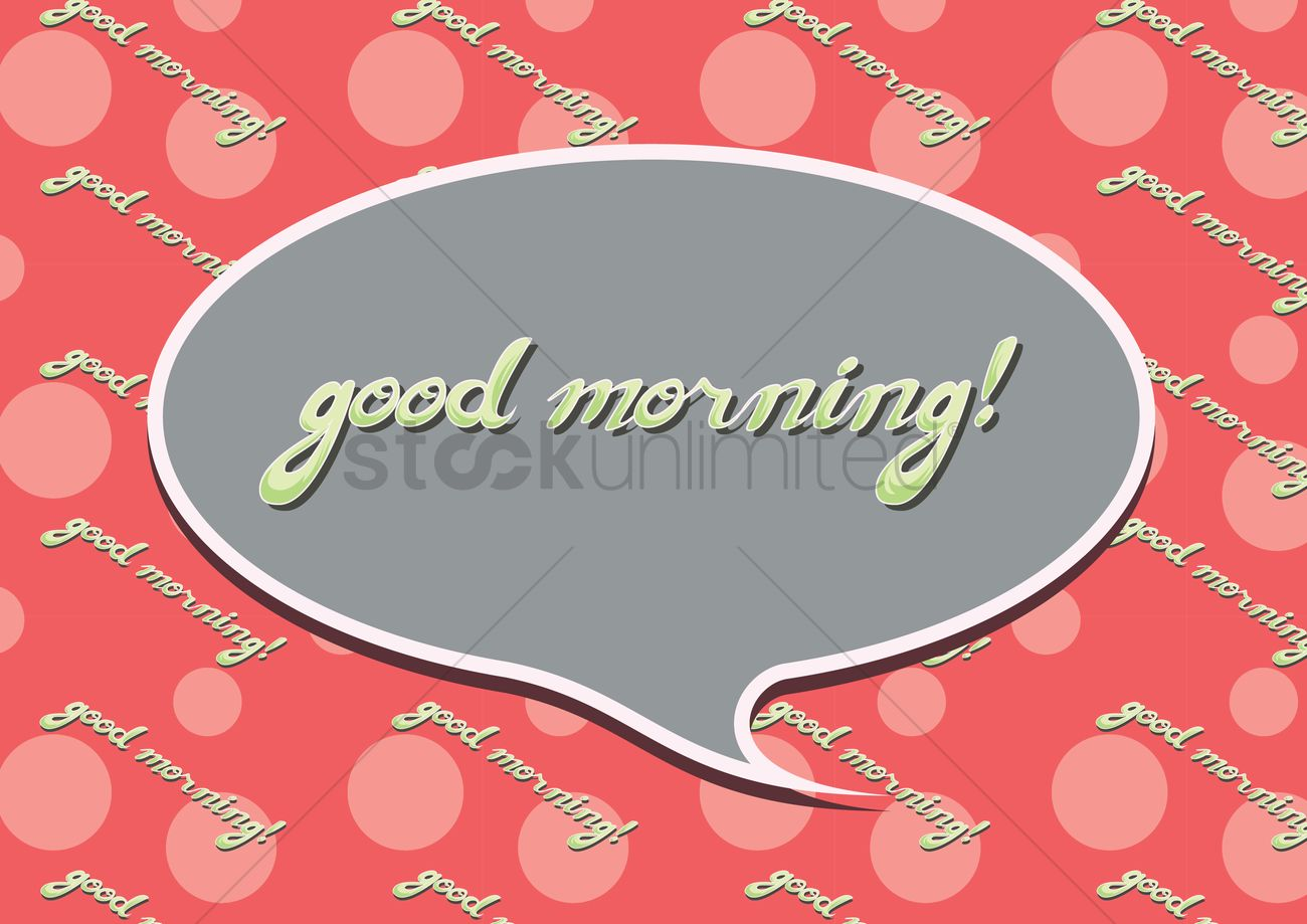 Good Morning Greeting In A Speech Bubble Vector Image 1397438