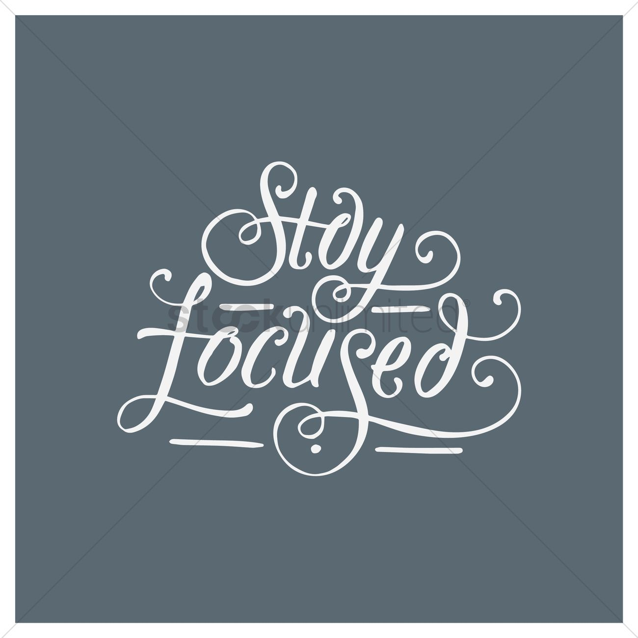 Stay Focused Quotes Stay Focused Quote Vector Image  1571038  Stockunlimited
